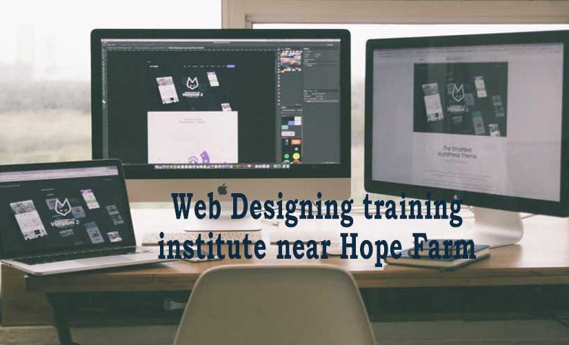 Web Designing training institute near Hope Farm